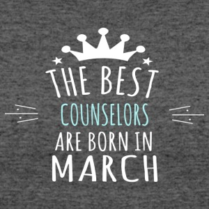 Best COUNSELORS are born in march - Women's 50/50 T-Shirt