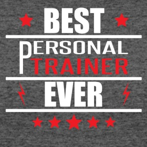 Best Personal Trainer Ever - Women's 50/50 T-Shirt