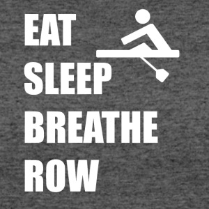 Eat Sleep Breathe Row - Women's 50/50 T-Shirt
