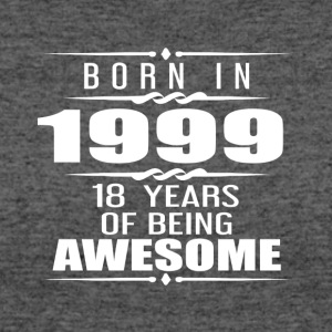 Born in 1999 18 Years of Being Awesome - Women's 50/50 T-Shirt