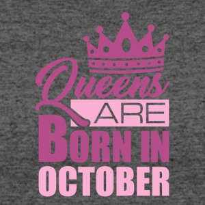 Queens Are Born In October - Women's 50/50 T-Shirt
