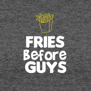 Fries before guys - Women's 50/50 T-Shirt