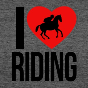 I LOVE HORSE RIDING - Women's 50/50 T-Shirt