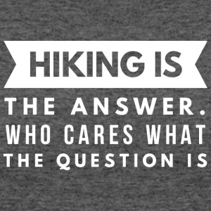 Hiking is the answer - Women's 50/50 T-Shirt