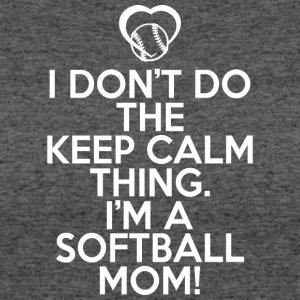 I Don't Do The Keep Calm I'm A Softball Mom Shirt - Women's 50/50 T-Shirt