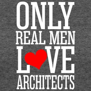 Only Real Men Love Architects - Women's 50/50 T-Shirt