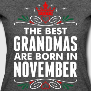 The Best Grandmas Are Born In November - Women's 50/50 T-Shirt