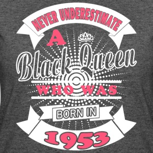 Black Queens Born in 1953 - Women's 50/50 T-Shirt
