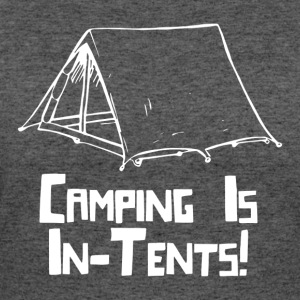 Camping Is In Tents - Women's 50/50 T-Shirt