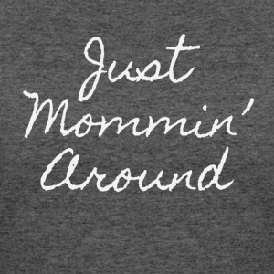 Just Mommin - Women's 50/50 T-Shirt