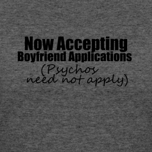 Now Accepting Boyfriend Applications - Women's 50/50 T-Shirt