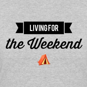 living for the weekend - Women's 50/50 T-Shirt
