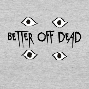 Better Off Dead Eyes - Women's 50/50 T-Shirt