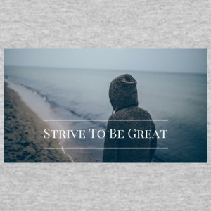 Strive To Be Great - Women's 50/50 T-Shirt