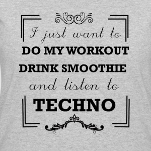 Workout, drink smoothie and listen to techno - Women's 50/50 T-Shirt
