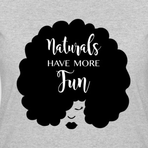 Naturals Have More Fun, Natural Hair Design - Women's 50/50 T-Shirt