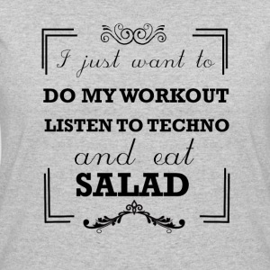 Workout, listen to techno and eat salad - Women's 50/50 T-Shirt
