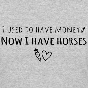 I used to have money, now I have horses - Women's 50/50 T-Shirt