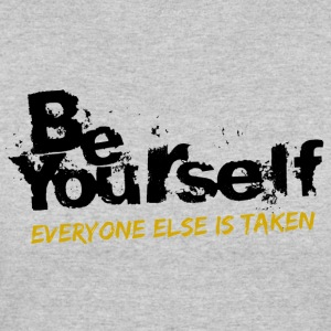 Be Yourself Everyone else is taken - Women's 50/50 T-Shirt