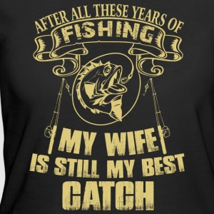 Fishing My Wife Is Still My Best Catch T Shirt - Women's 50/50 T-Shirt