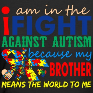Im Fight Against Autism Brother Means World To Me - Women's 50/50 T-Shirt