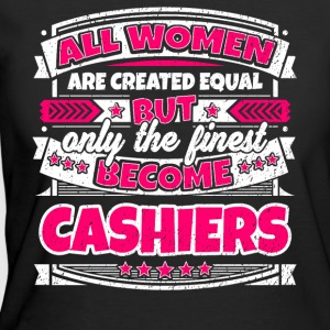 Women Are Created Equal Finest Become Cashiers - Women's 50/50 T-Shirt