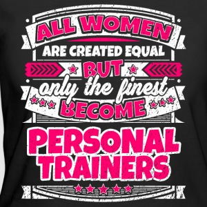 Women Are Equal Finest Become Personal Trainers - Women's 50/50 T-Shirt