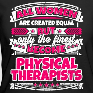 Women Are Equal Finest Become Physical Therapists - Women's 50/50 T-Shirt