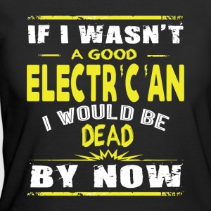 Good Electrician T Shirt - Women's 50/50 T-Shirt