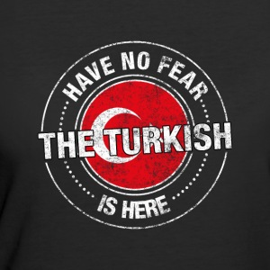Have No Fear The Turkish Is Here - Women's 50/50 T-Shirt
