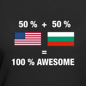 Half Bulgarian Half American 100% Awesome Flag Bul - Women's 50/50 T-Shirt