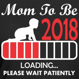 Momto Be 2018 Loading Please Wait Patiently - Women's 50/50 T-Shirt