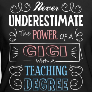 Gigi With A Teaching Degree T Shirt - Women's 50/50 T-Shirt