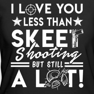 I LOVE YOU LESS THAN SKEET SHOOTING SHIRT - Women's 50/50 T-Shirt