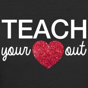 Teacher's day | teach your heart out - Women's 50/50 T-Shirt