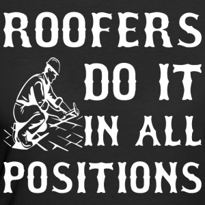 Roofers Do It In All Positions - Women's 50/50 T-Shirt
