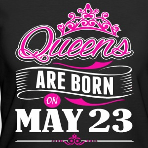Queens are born on May 23 - Women's 50/50 T-Shirt