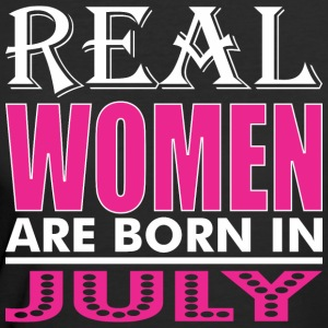 Real Women Are Born In July - Women's 50/50 T-Shirt