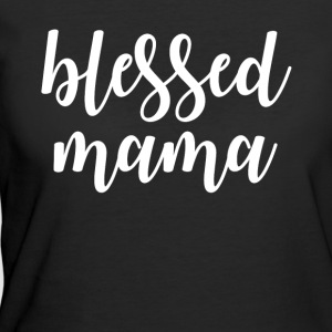 Mothers day tshirt blessed mama - Women's 50/50 T-Shirt