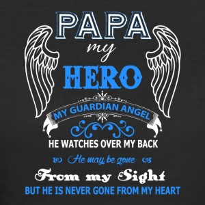 Papa My Hero My Guardian Angel T Shirt - Women's 50/50 T-Shirt