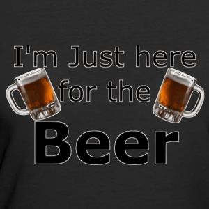 I'm Just here for the beer - Women's 50/50 T-Shirt