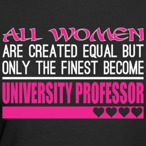 All Women Created Equal Fines University Professor - Women's 50/50 T-Shirt