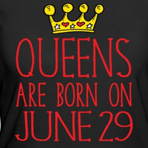 Queens are born on June 29 - Women's 50/50 T-Shirt