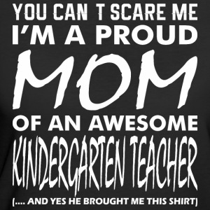 Cant Scare Proud Mom Awesome Kindergarten Teacher - Women's 50/50 T-Shirt