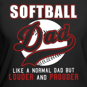 Softball Dad Like Normal Dad But Louder & Prouder - Women's 50/50 T-Shirt