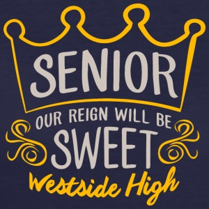 Senior Our Reign Will Be Sweet Westside High - Women's 50/50 T-Shirt