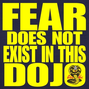 Fear Does Not Exist in this Dojo - Women's 50/50 T-Shirt
