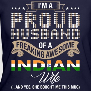 Im A Proud Husband Of A Freaking Awesome Indian Wi - Women's 50/50 T-Shirt
