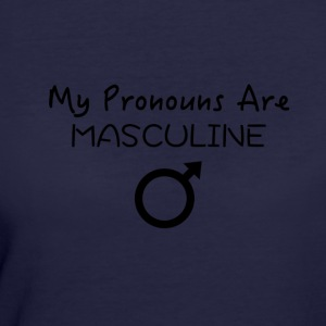 My Pronouns Are MASCULINE - Women's 50/50 T-Shirt
