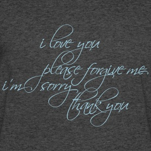 I LOVE YOU, PLEASE FORGIVE ME... - Men's 50/50 T-Shirt